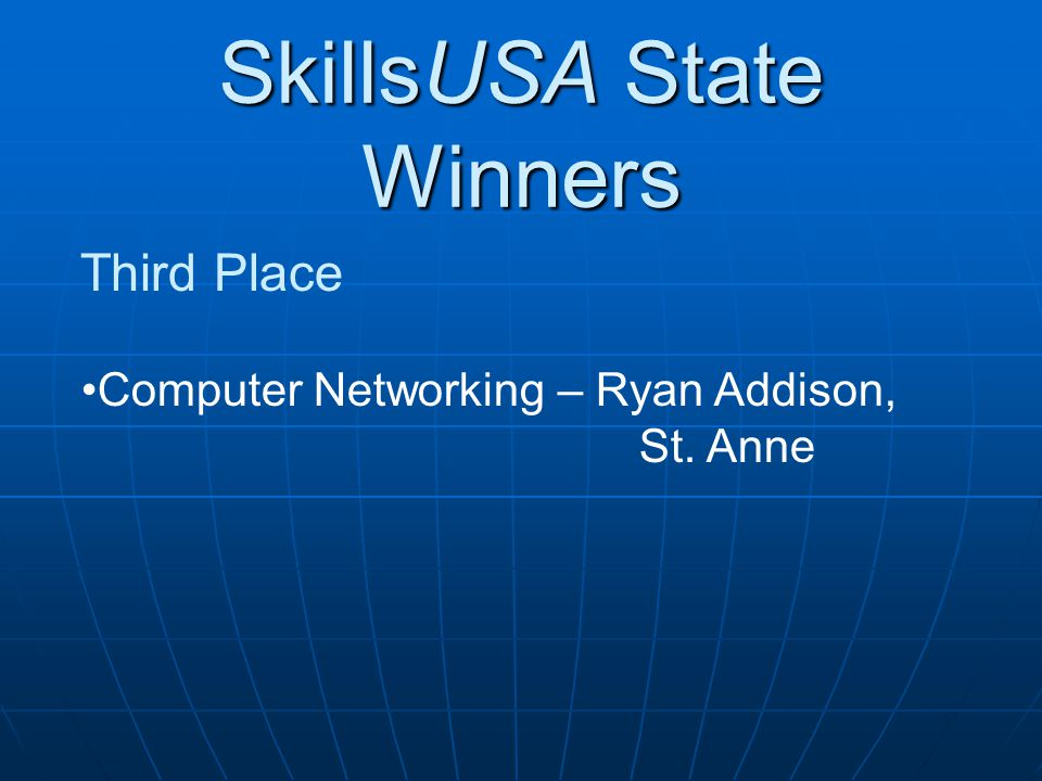 SkillsUSA State Winners Third Place Computer Networking – Ryan Addison, St. Anne