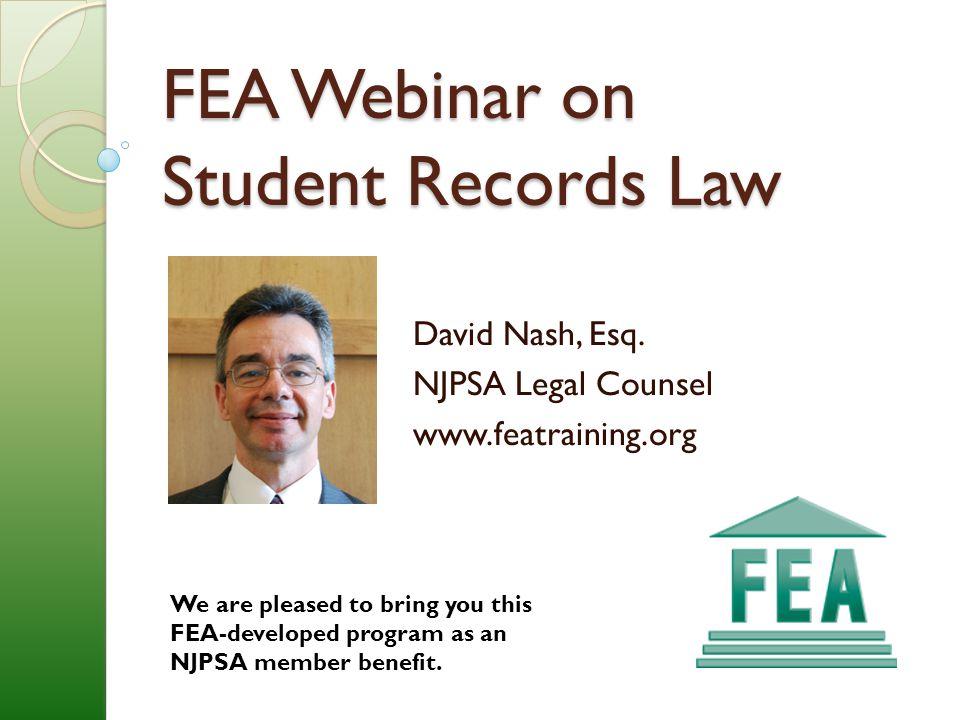 FEA Webinar on Student Records Law David Nash, Esq.