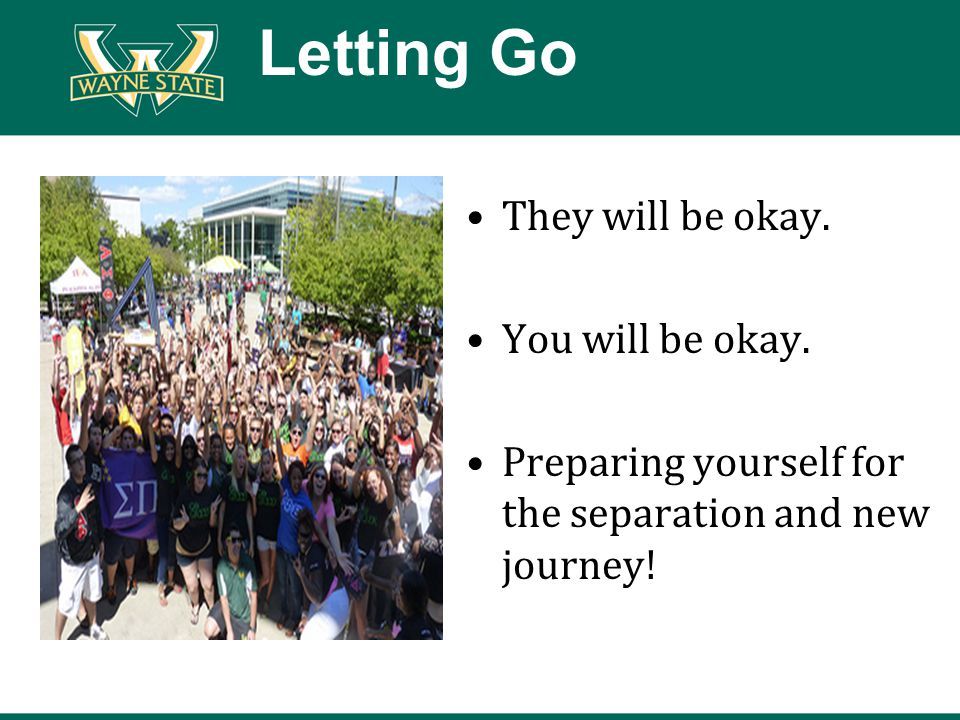 Letting Go They will be okay. You will be okay. Preparing yourself for the separation and new journey!
