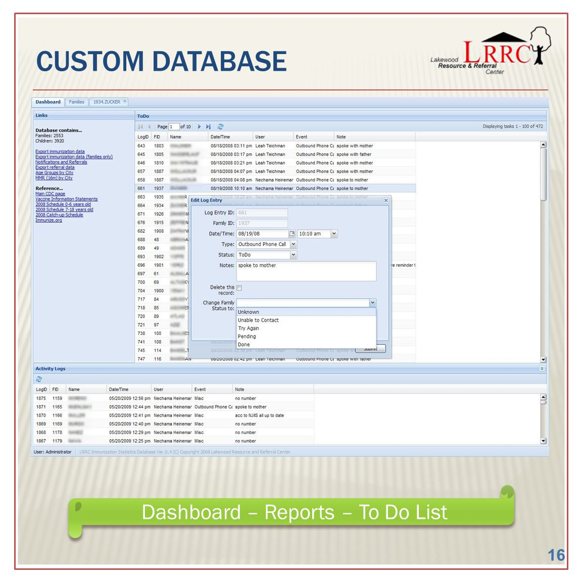 CUSTOM DATABASE Dashboard – Reports – To Do List 16