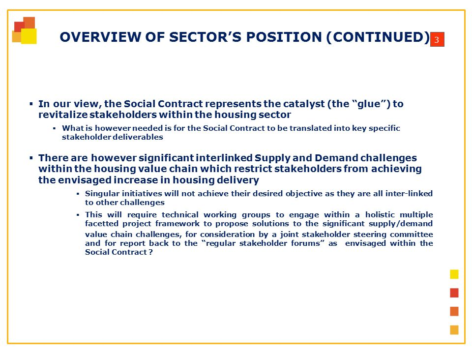 "3 OVERVIEW OF SECTOR'S POSITION (CONTINUED)  In our view, the Social Contract represents the catalyst (the ""glue"") to revitalize stakeholders within"