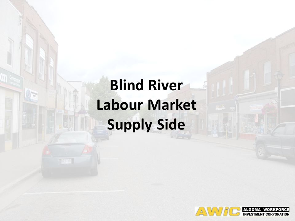 Blind River Labour Market Supply Side