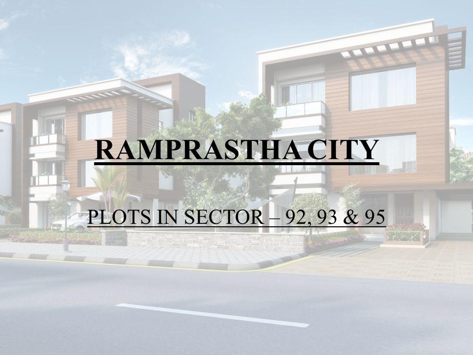 RAMPRASTHA CITY PLOTS IN SECTOR – 92, 93 & 95