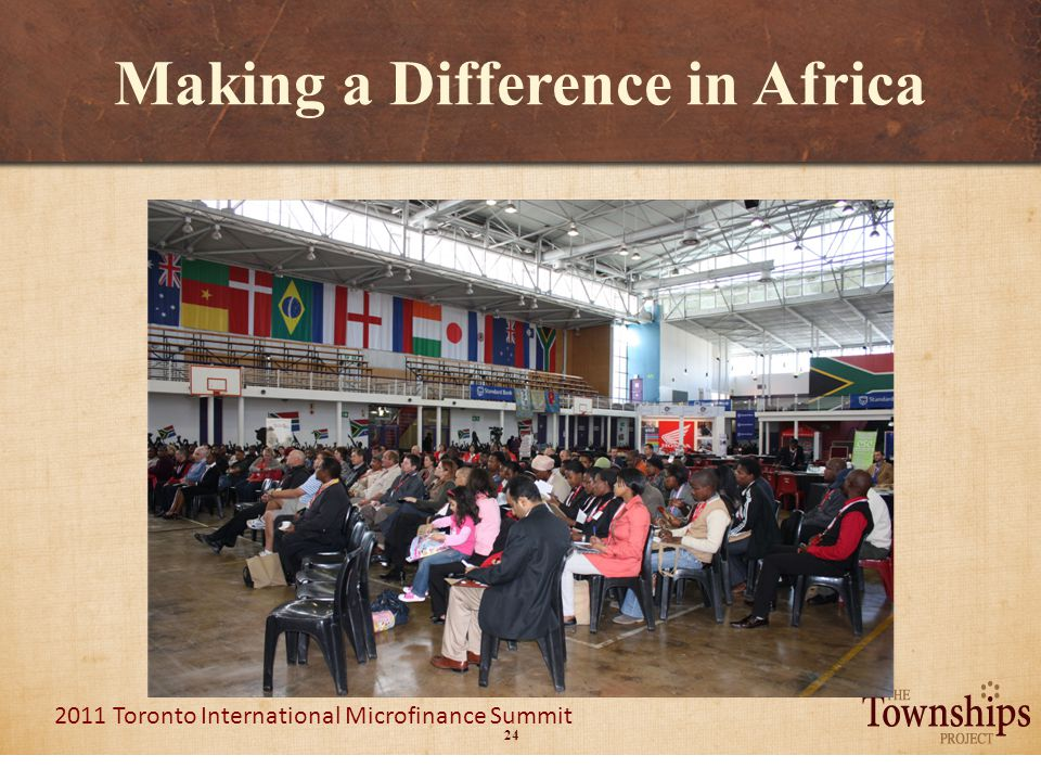 24 2011 Toronto International Microfinance Summit Making a Difference in Africa
