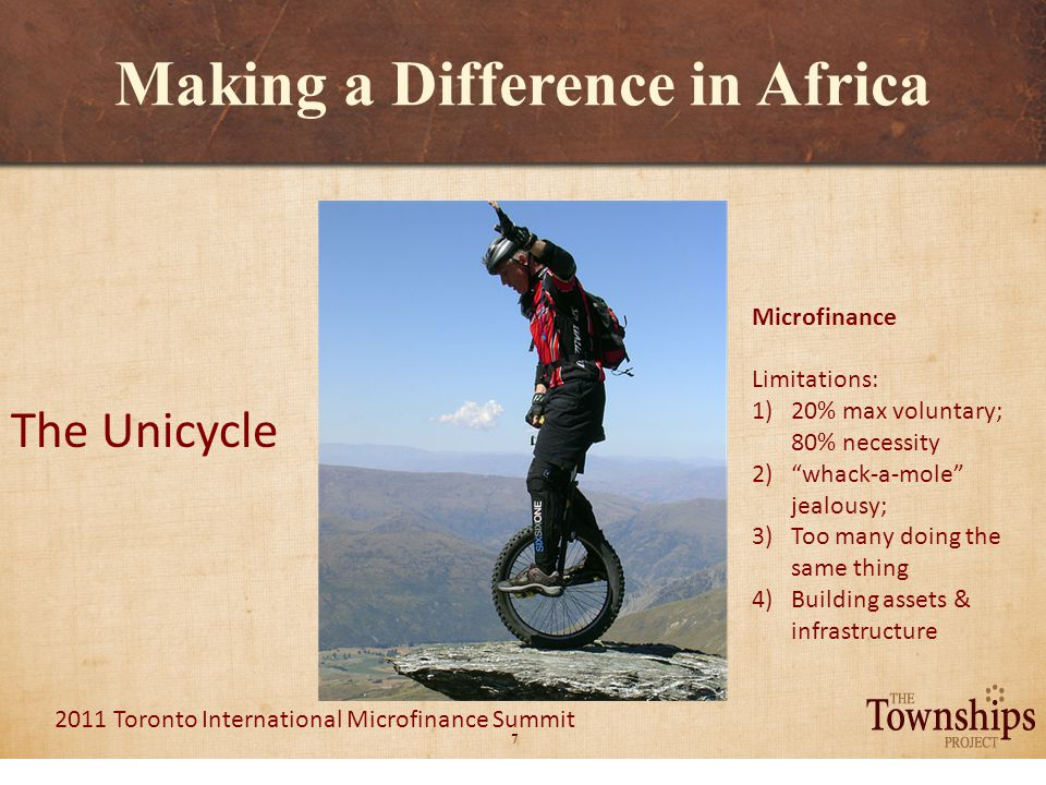 8 2011 Toronto International Microfinance Summit Making a Difference in Africa The Bicycle Asset-Based Community Development Let's use what we have to get what we want