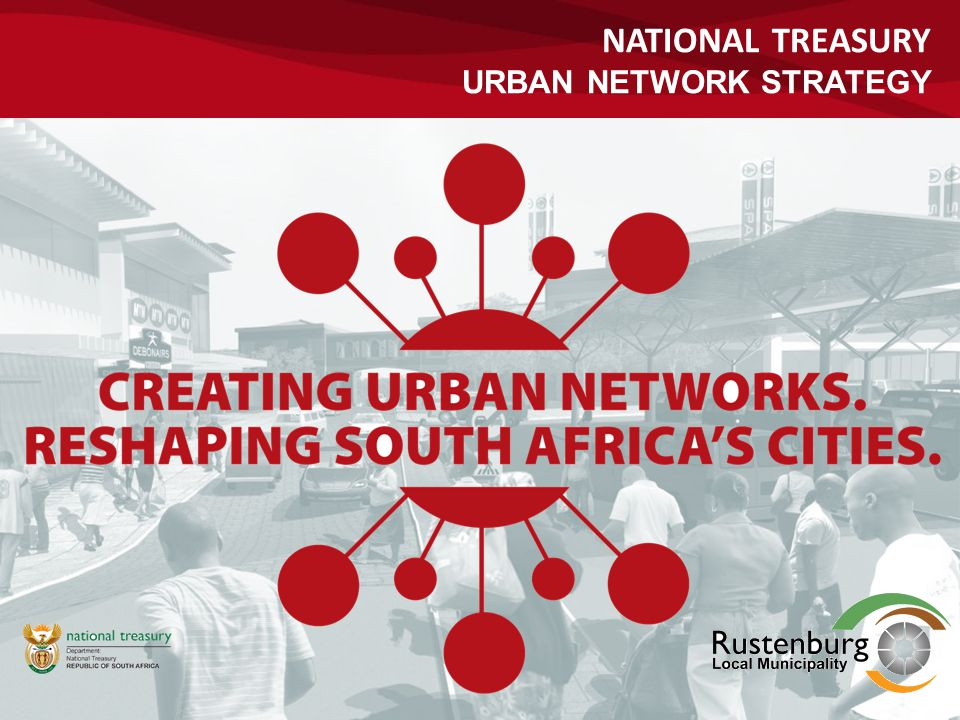 THE URBAN NETWORKS STRATEGY An integrated hierarchy of land use clustering & connectivity