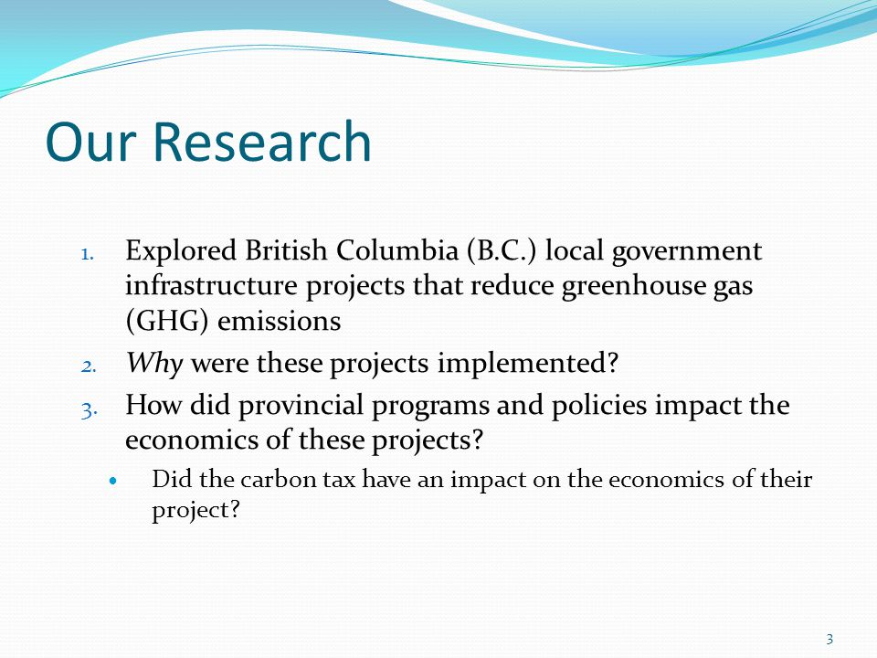 The Business Case The carbon tax was included in the financial analysis and helped the staff understand the potential savings associated with displacing natural gas and using a renewable source of energy instead.