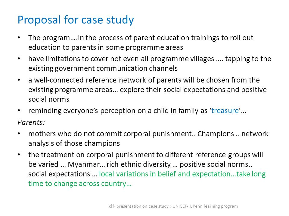 Proposal for case study The program….in the process of parent education trainings to roll out education to parents in some programme areas have limitations to cover not even all programme villages ….