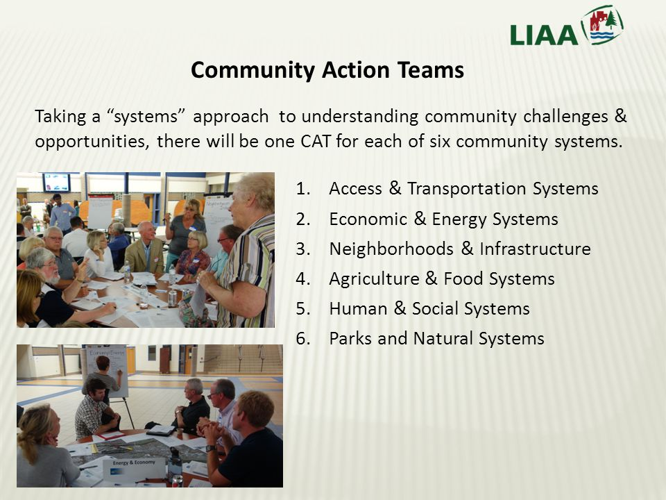 Taking a systems approach to understanding community challenges & opportunities, there will be one CAT for each of six community systems.