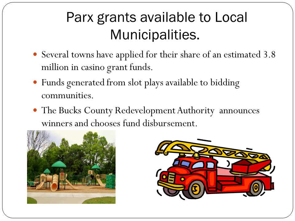 Parx grants available to Local Municipalities.