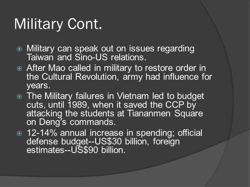 Military Cont.  Military can speak out on issues regarding Taiwan and Sino-US relations.