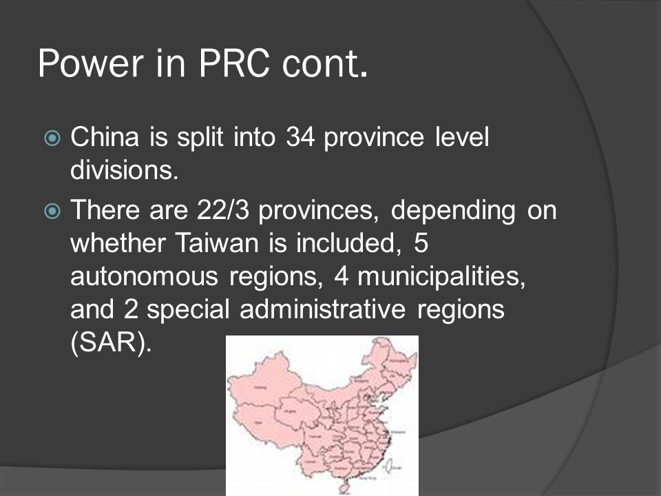 Power in PRC cont. The provinces are given semi-federal and some economic and financial autonomy.
