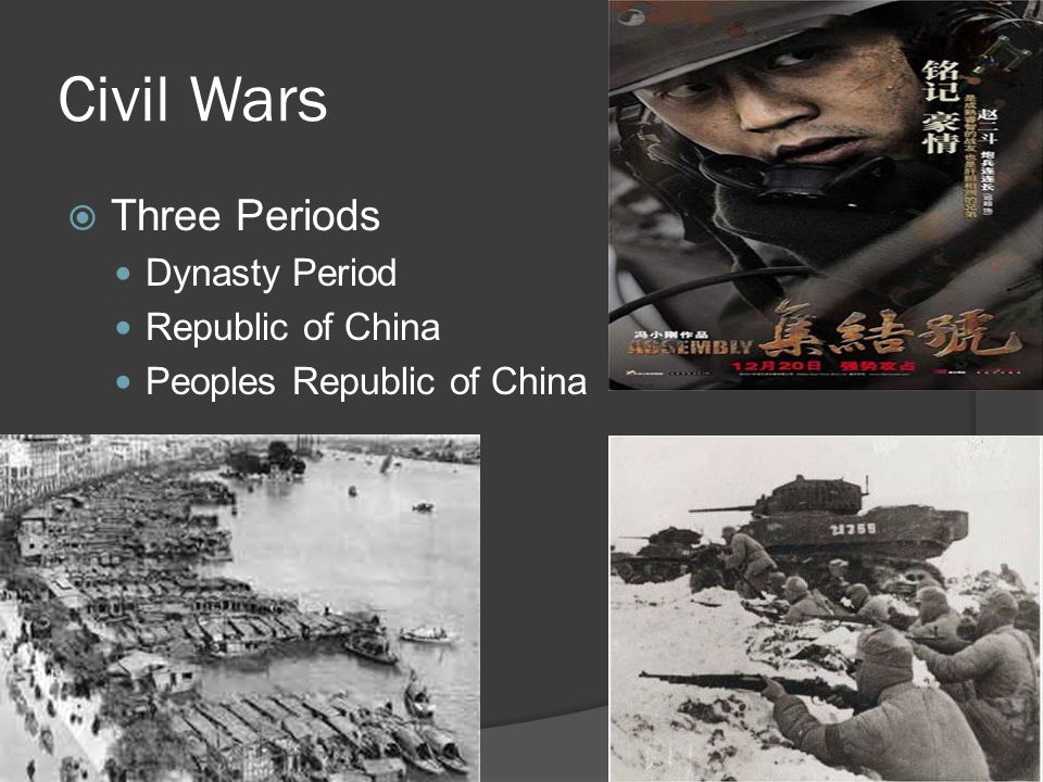 Civil Wars  Three Periods Dynasty Period Republic of China Peoples Republic of China