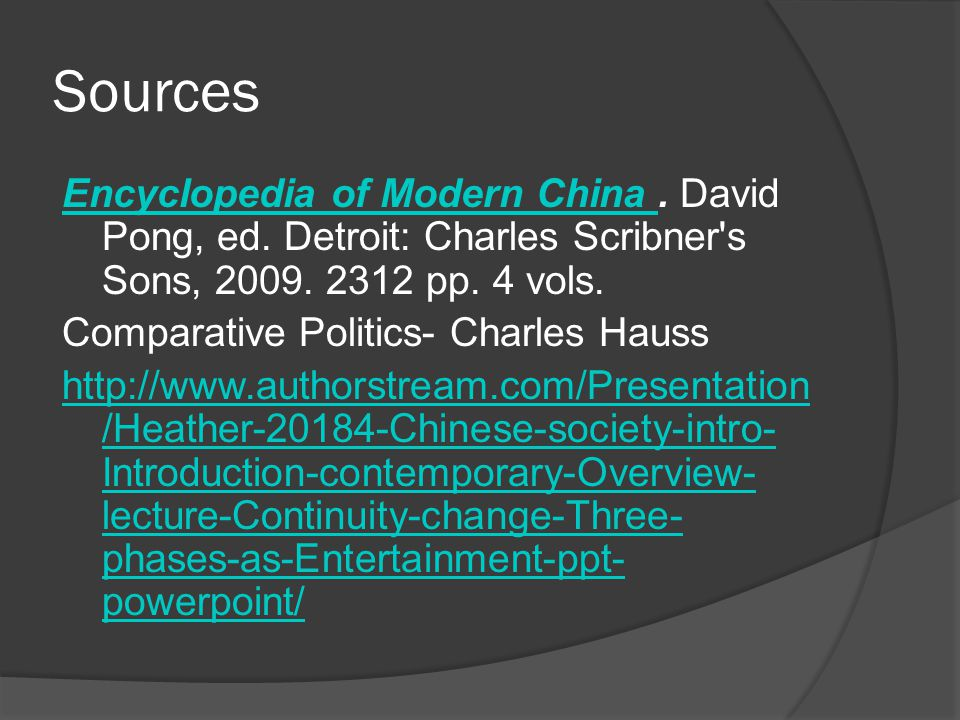 Sources Encyclopedia of Modern China Encyclopedia of Modern China.