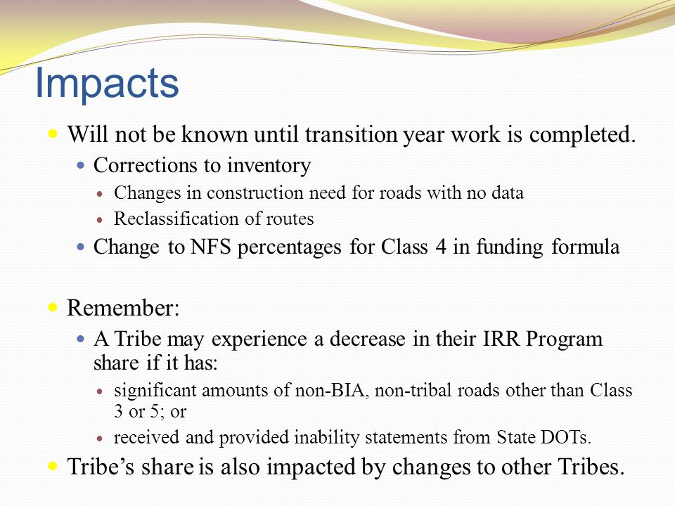 Impacts Will not be known until transition year work is completed.