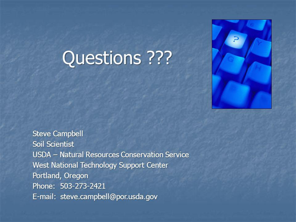Steve Campbell Soil Scientist USDA – Natural Resources Conservation Service West National Technology Support Center Portland, Oregon Phone: 503-273-24