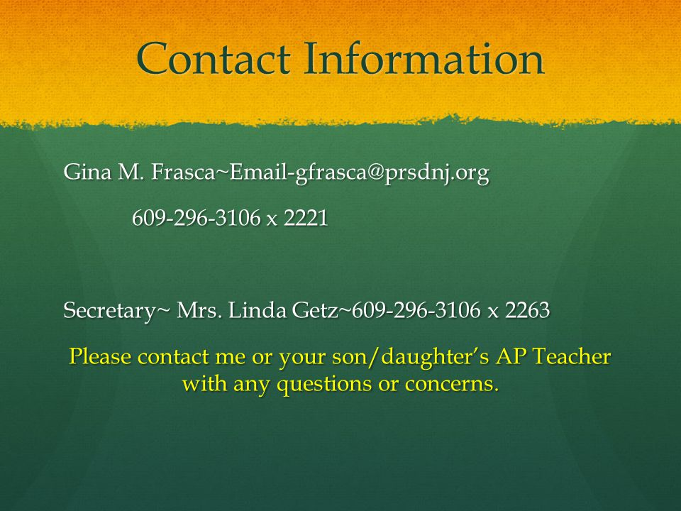 Contact Information Gina M. Frasca~Email-gfrasca@prsdnj.org 609-296-3106 x 2221 Secretary~ Mrs.