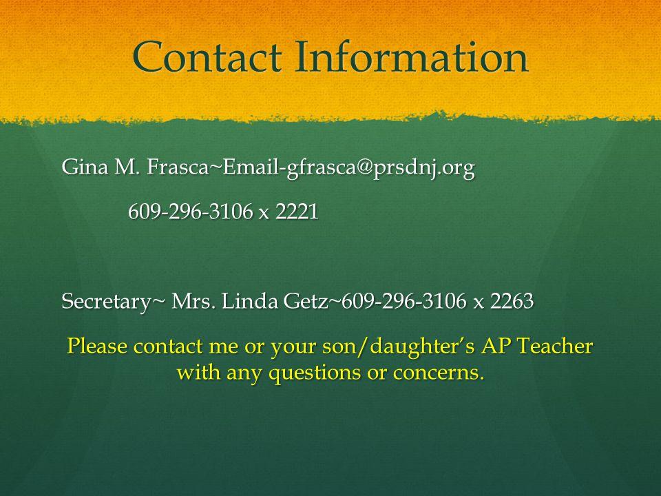 Contact Information Gina M. Frasca~Email-gfrasca@prsdnj.org 609-296-3106 x 2221 Secretary~ Mrs.