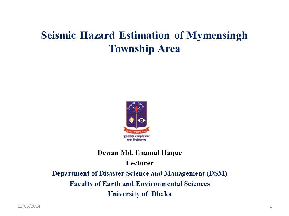 Seismic Hazard Estimation of Mymensingh Township Area Dewan Md.