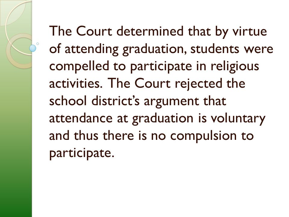 The Court affirmed the decisions of the law courts that prayers performed by the clergy at graduation violate the Establishment Clause.
