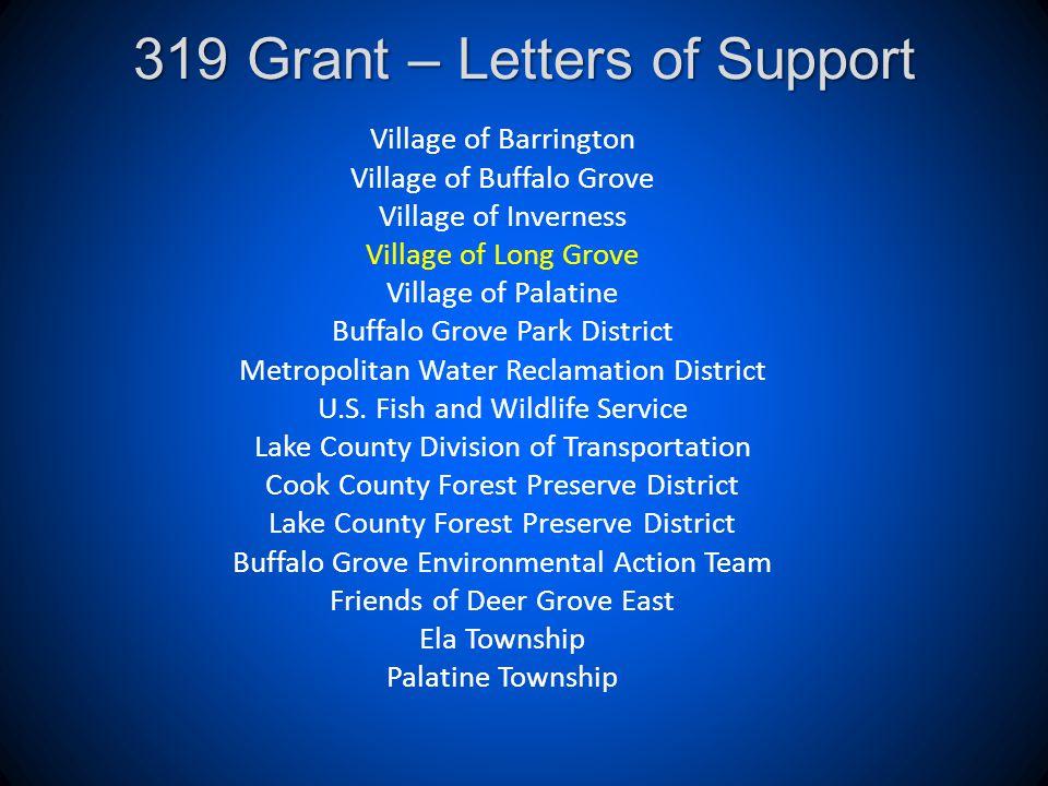 319 Grant – Letters of Support Village of Barrington Village of Buffalo Grove Village of Inverness Village of Long Grove Village of Palatine Buffalo Grove Park District Metropolitan Water Reclamation District U.S.