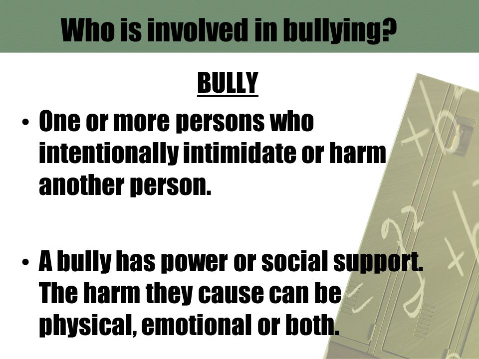 Who is involved in bullying.