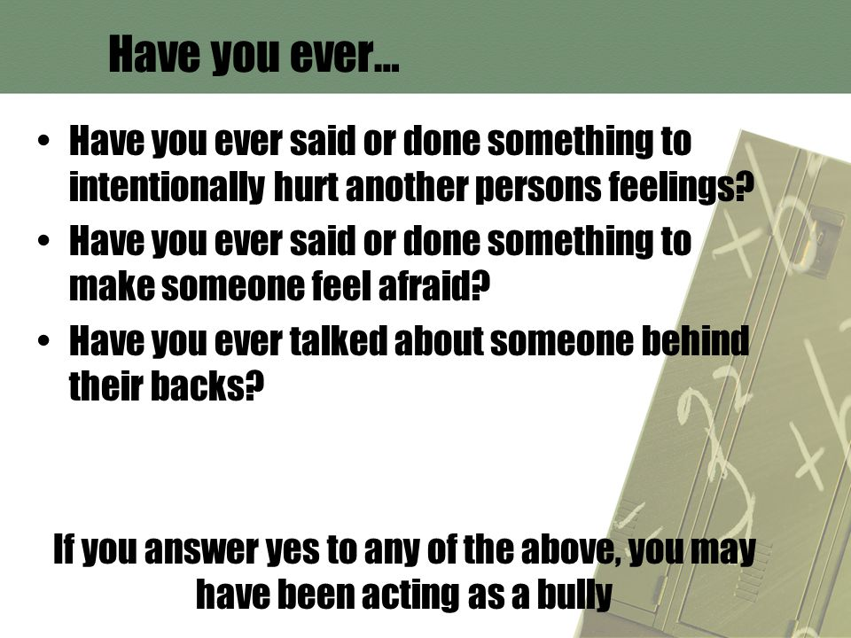 Who is involved in bullying.Victim The person who is being bullied.
