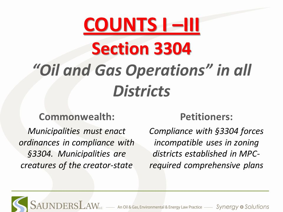 COUNTS I –III Section 3304 COUNTS I –III Section 3304 Oil and Gas Operations in all Districts Commonwealth: Municipalities must enact ordinances in compliance with §3304.