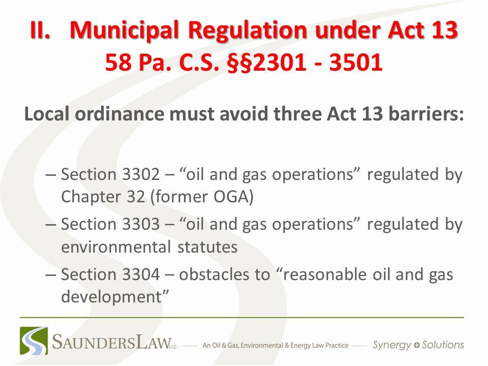 II. Municipal Regulation under Act 13 II. Municipal Regulation under Act 13 58 Pa.