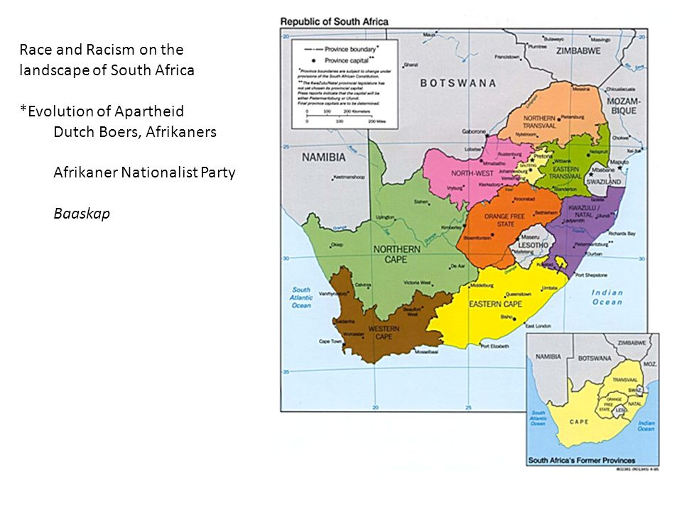 Race and Racism on the landscape of South Africa *Evolution of Apartheid Dutch Boers, Afrikaners Afrikaner Nationalist Party Baaskap