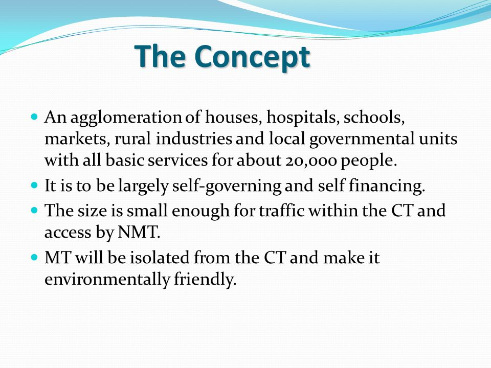 An agglomeration of houses, hospitals, schools, markets, rural industries and local governmental units with all basic services for about 20,000 people.