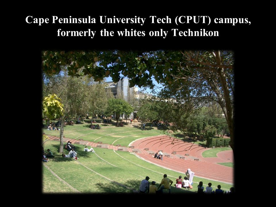 Cape Peninsula University Tech (CPUT) campus, formerly the whites only Technikon