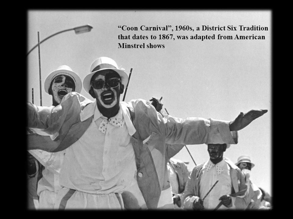 Coon Carnival , 1960s, a District Six Tradition that dates to 1867, was adapted from American Minstrel shows
