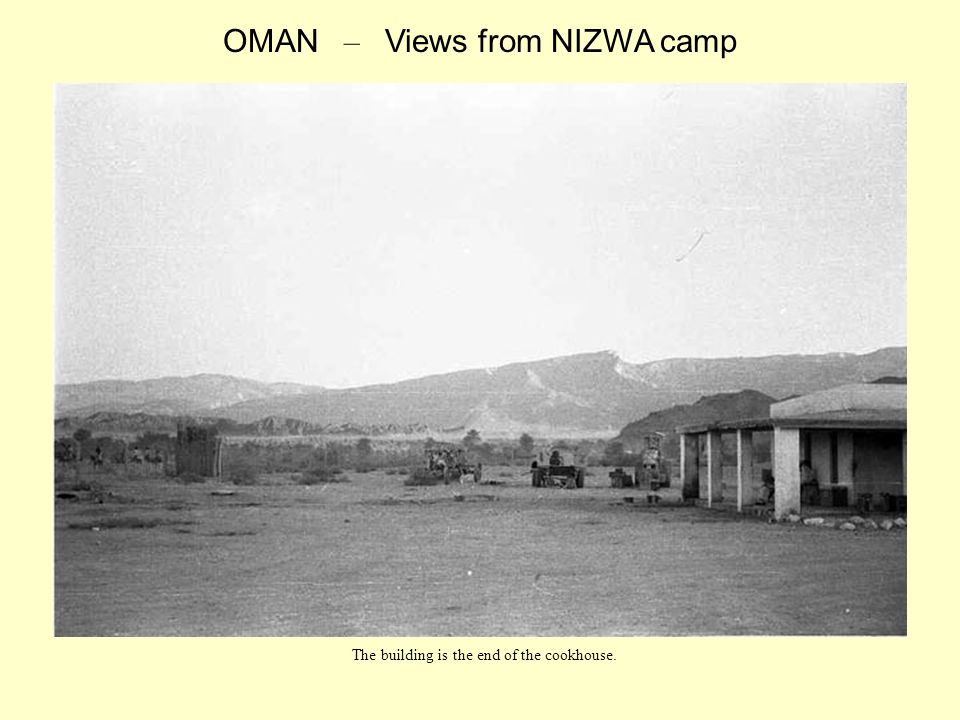 The building is the end of the cookhouse. OMAN – Views from NIZWA camp