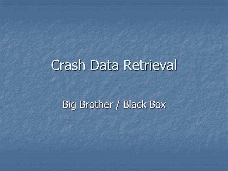 Crash Data Retrieval Big Brother / Black Box