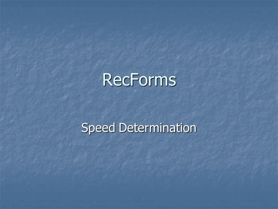 RecForms Speed Determination