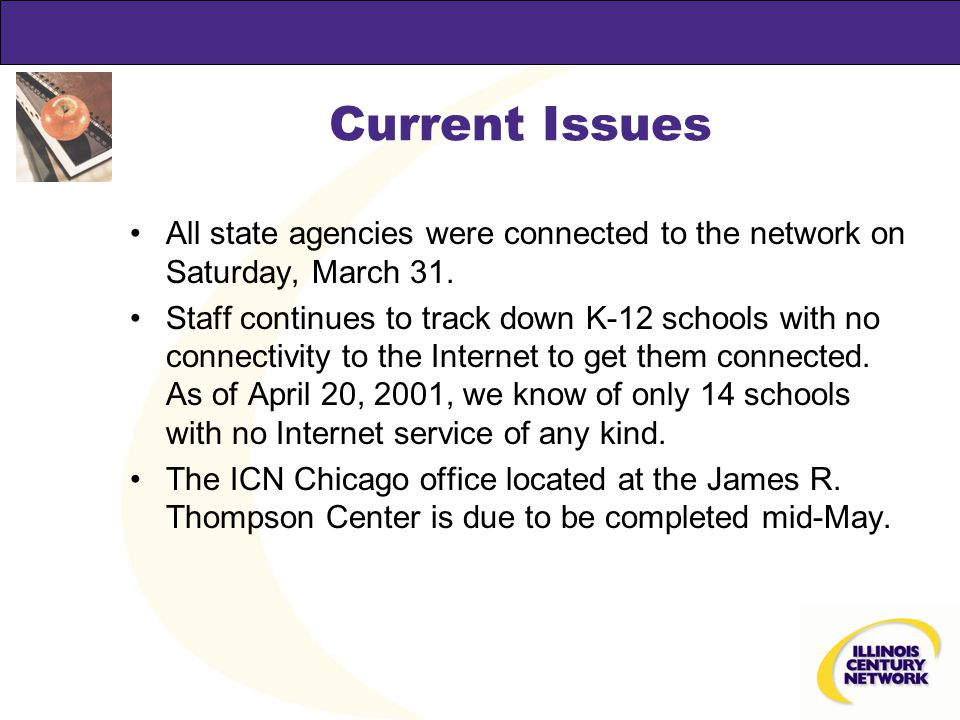 Current Issues Staff is working to bring connectivity to Internet 2 for ALL education entities that desire it in Illinois.