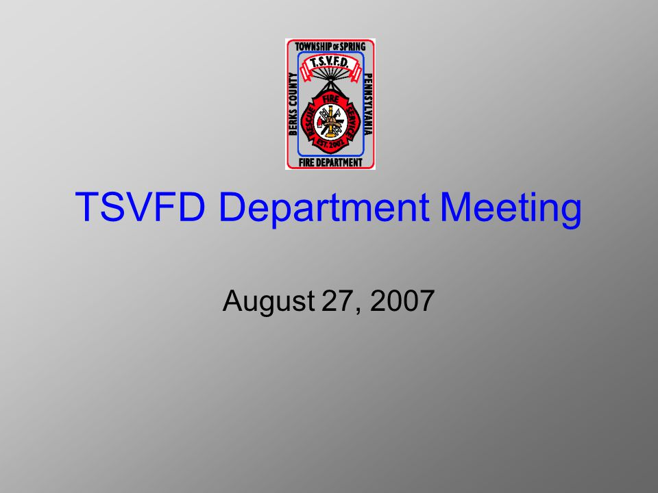 TSVFD Department Meeting August 27, 2007