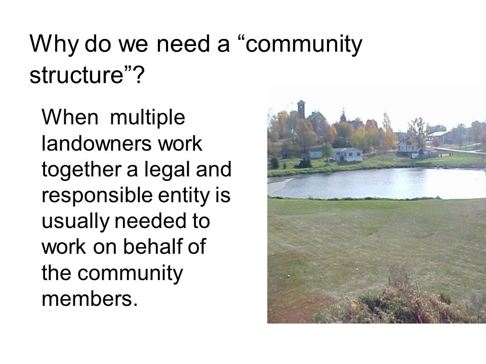 Why do we need a community structure .