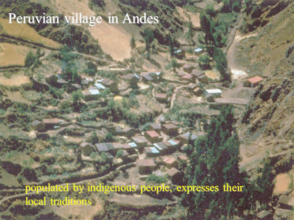 Peruvian village in Andes populated by indigenous people, expresses their local traditions