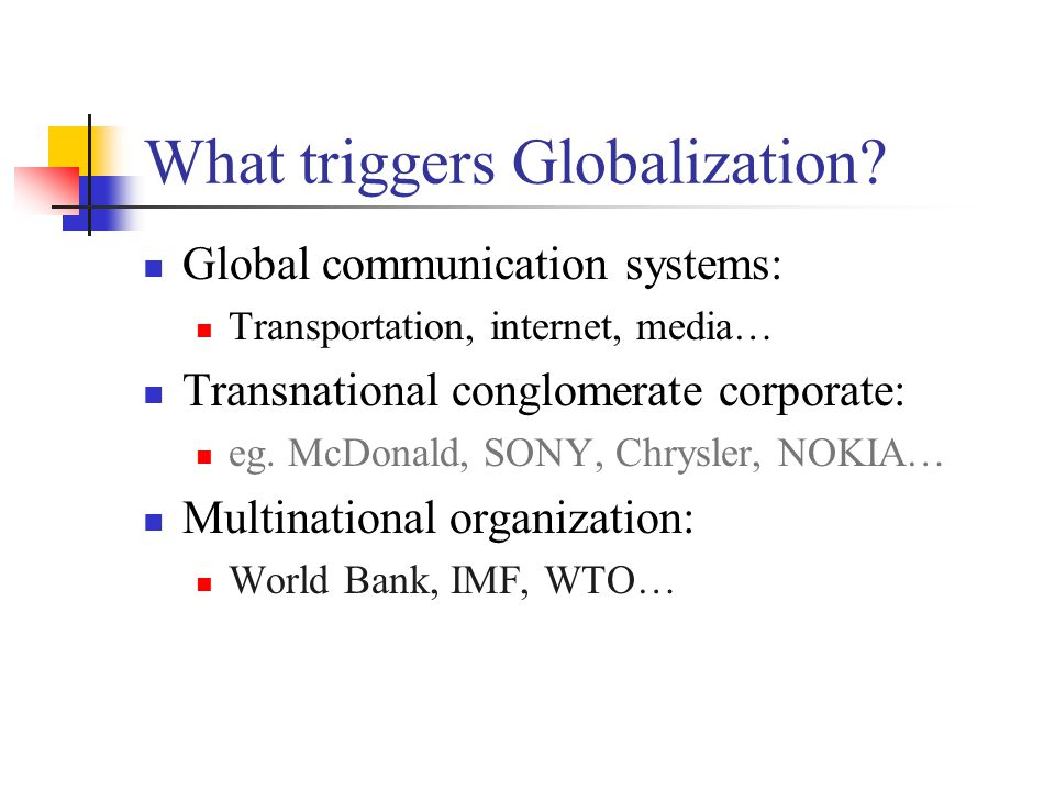 What triggers Globalization.