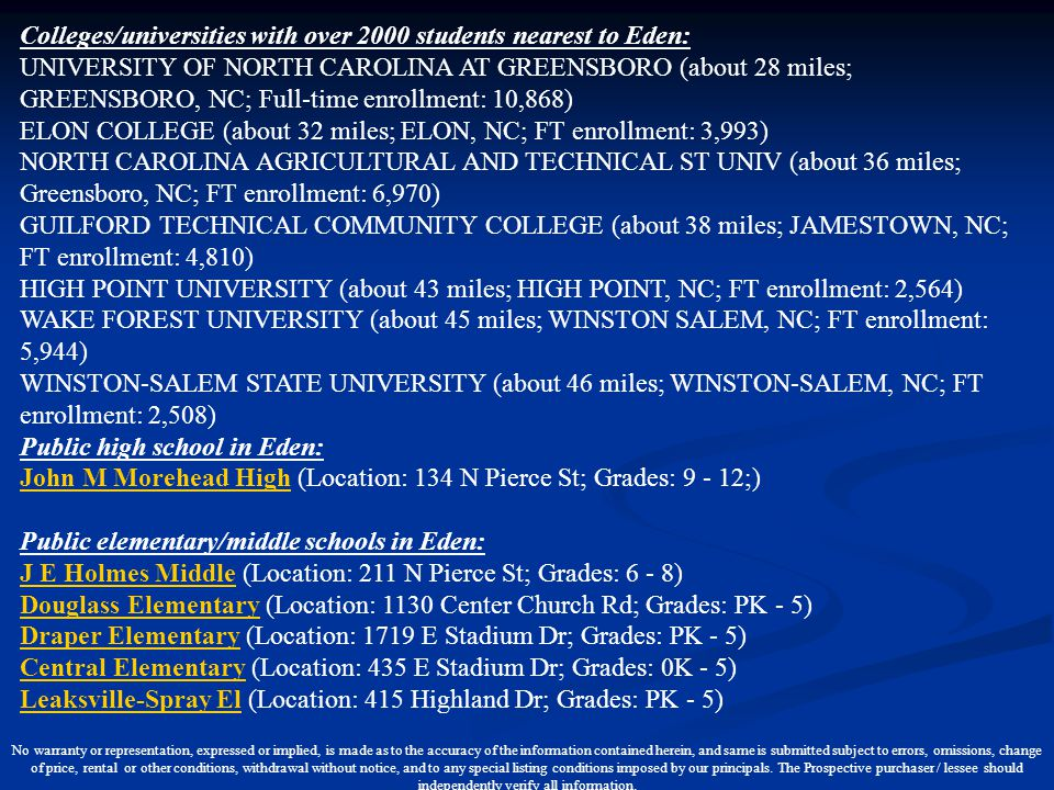 Colleges/universities with over 2000 students nearest to Eden: UNIVERSITY OF NORTH CAROLINA AT GREENSBORO (about 28 miles; GREENSBORO, NC; Full-time e
