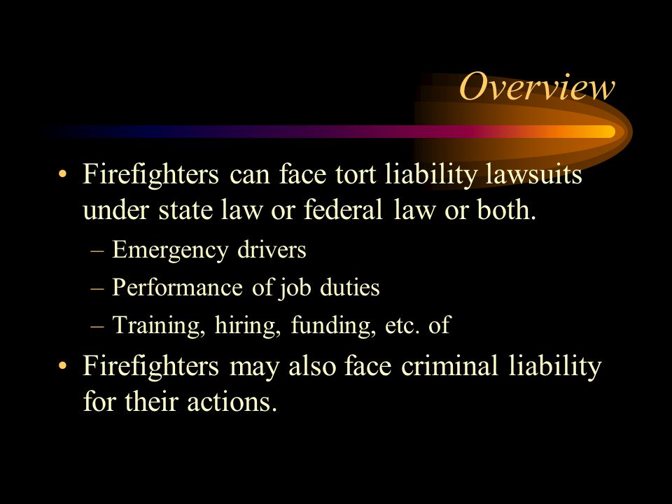Emergency driving- Troy's most likely cause of liability Due to the amount of driving necessary for the performance of duties- accidents caused while volunteer firefighters are responding to an alarm in their personal vehicles, or responding to an alarm in a City of Troy fire truck are most likely to lead to a lawsuit.