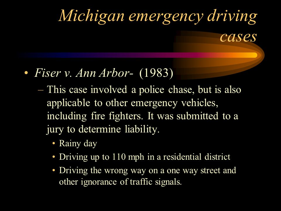 Michigan emergency driving cases Fiser v.