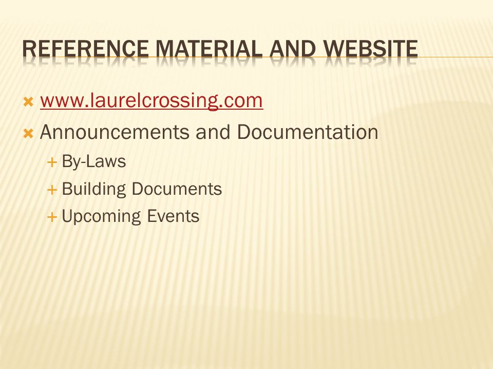  www.laurelcrossing.com www.laurelcrossing.com  Announcements and Documentation  By-Laws  Building Documents  Upcoming Events