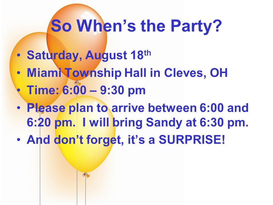 What's the Occasion. You're invited to a surprise birthday party for Sandy Sykes.