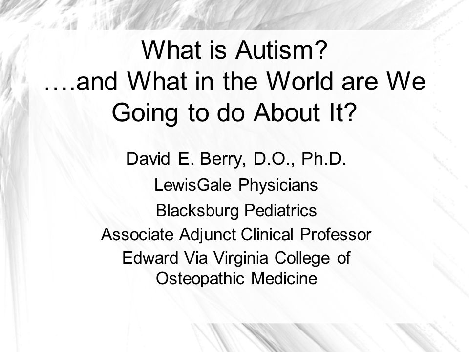 Prevalence About 730,000 individuals between the ages of 0 to 21 have an ASD.