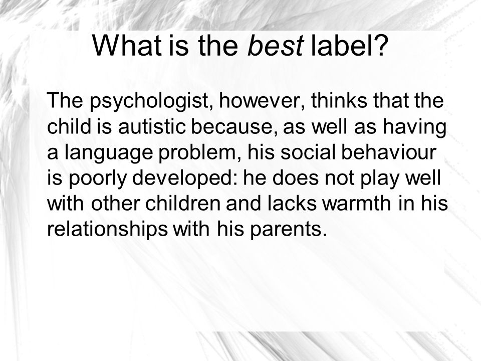 Behavior and Communication Therapy The primary treatment for autism addresses several key areas.