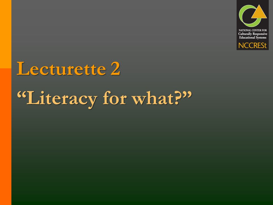 Lecturette 2 Literacy for what