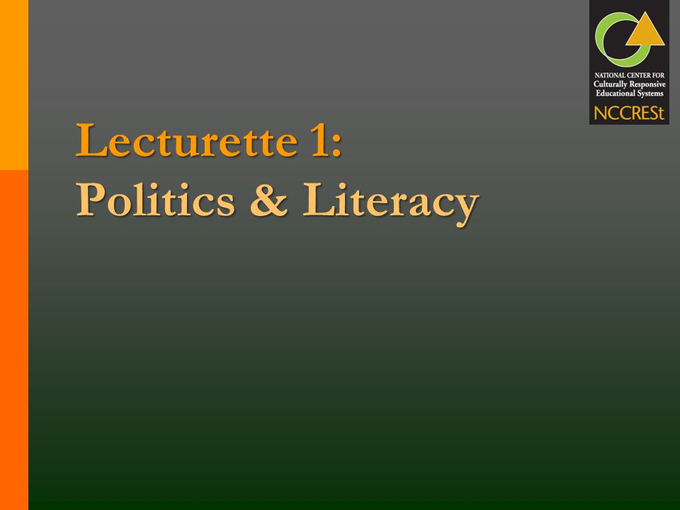 Lecturette 1: Politics & Literacy